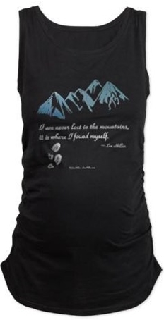Maternity Tank Top - I am never lost in the mountains, it is where I founds myself. ~ Lee Hiller