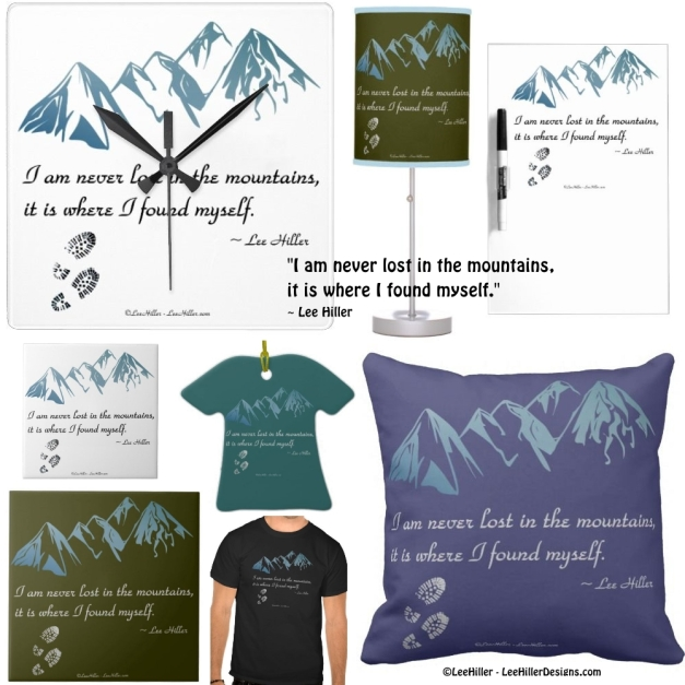 I am never lost in the mountains, it is where I founds myself. Quote Gifts